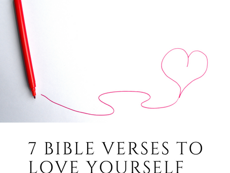 7 Bible Verses to Love Yourself