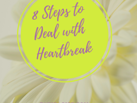 How to Deal With Heartbreak | 8 Steps to Self-Love