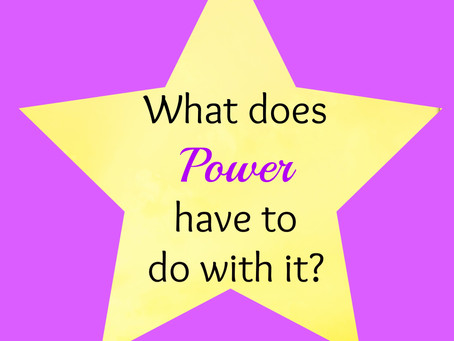 What does Power have to do with it?