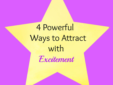 4 Powerful Ways Excitement Can Attract Abundance