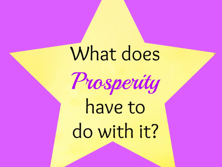 What does Prosperity have to do with it?