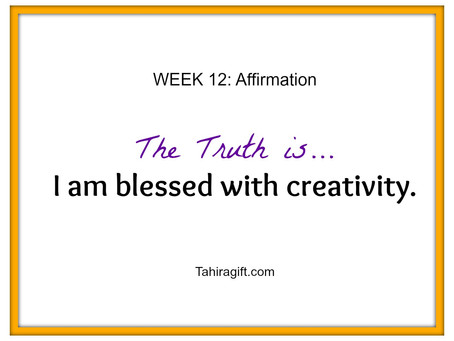 Week 12: Creativity Affirmation