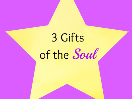 3 Gifts of The Soul