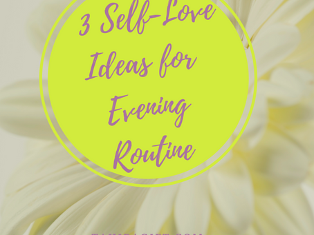 3 Self-Love Ideas For Your Evening Routine