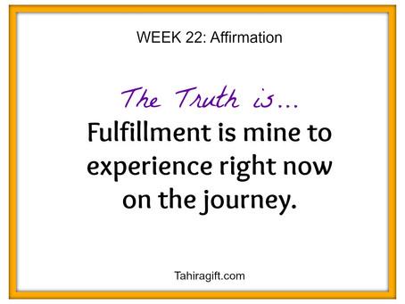 Week 22: Fulfillment Affirmation