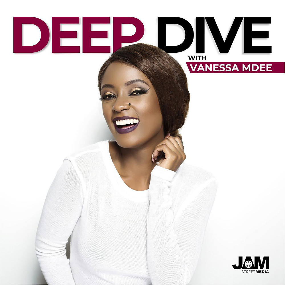 Deep Dive with Vanessa Mdee - Mistakes helps your brain - Advice from Mama Rotimi