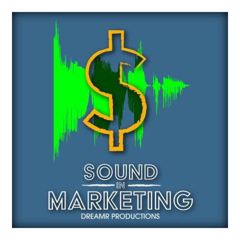sound in marketing podcast from dreamr productions