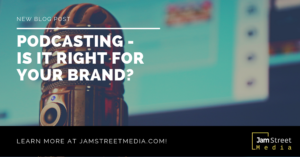Is podcasting right for your brand?