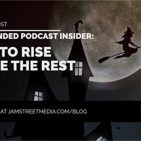 Branded Podcast Insider: How to Rise Above the Rest