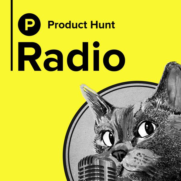 Product Hunt Radio podcast