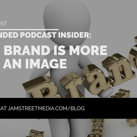 Branded Podcast Insider: Your Brand is More Than an Image