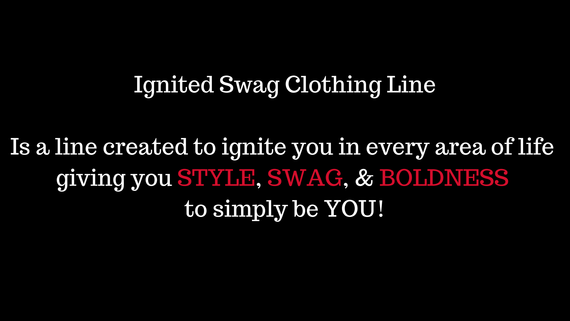 Ignited Swag Clothing Line Is a line cre