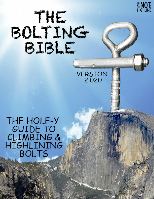 HowNOTtoHighline The Bolting Bible Ultimate Guide to Climbing and Highline Bolts by Ryan Jenks