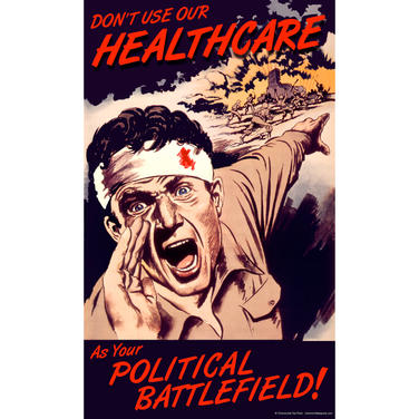 Don't use Healthcare as Political battlefield