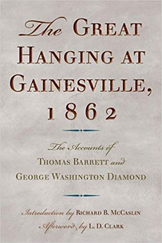 The Great Hanging at Gainesville, 1862  $34.95 + tax