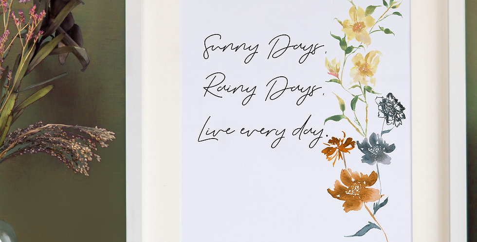 Live Every Day Print
