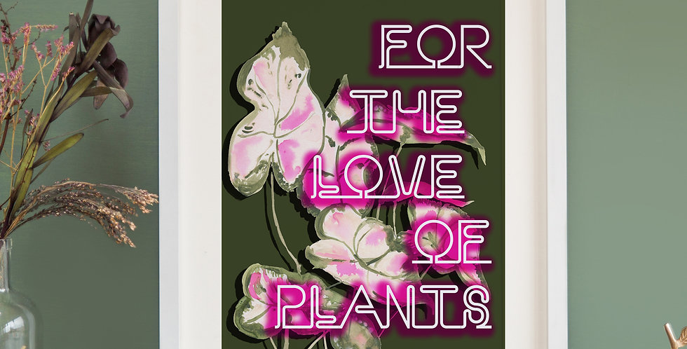 Mock Neon Print - 'For the love of plants'