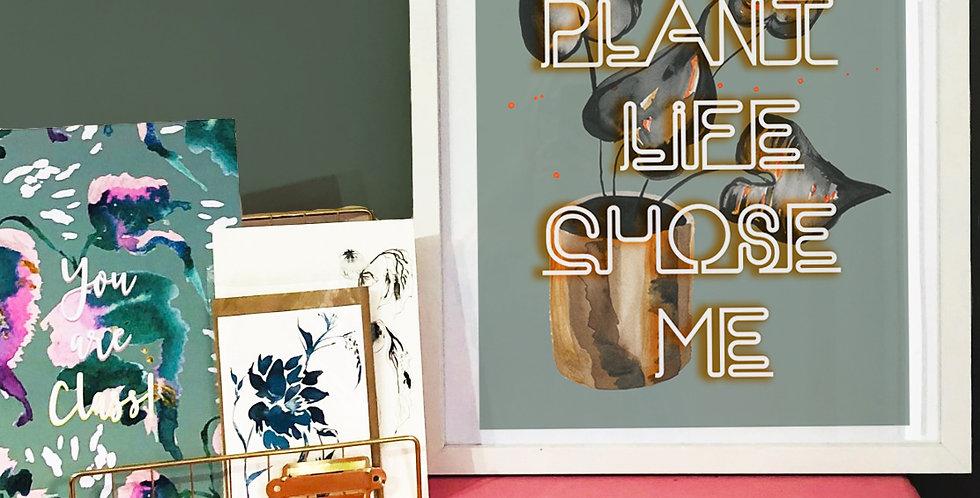 Mock Neon Print - 'The Plant Life Chose Me'