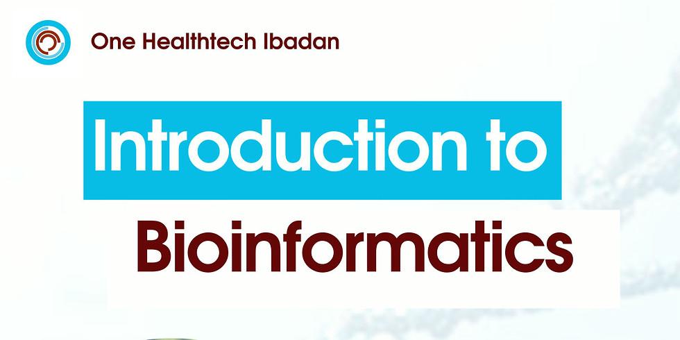 OHT Ibadan July Meetup : Introduction to Bioinformatics.