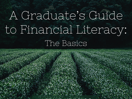 A Graduate's Guide to Financial Literacy: The Basics