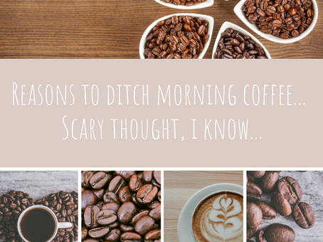 Reasons to ditch the morning coffee!