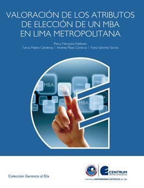 Valoración de los Atributos de elección de un MBA en Lima Metropolitana