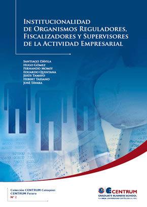 Institucionalidad de Organismos Reguladores, Fiscalizadores y Supervisor
