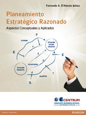 Planeamiento Estratégico Razonado. Aspectos Conceptuales y Aplicados