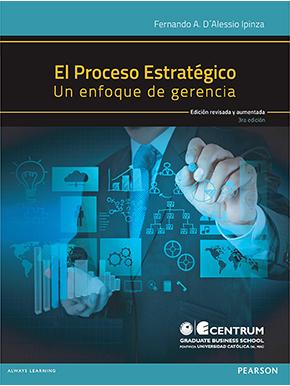 El Proceso Estratégico Un Enfoque de Gerencia (3ra edición)