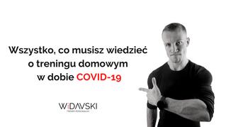 Wszystko, co musisz wiedzieć o treningu domowym w dobie COVID-19.
