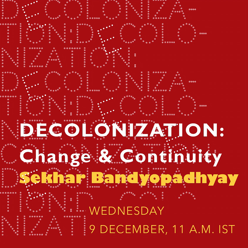 Decolonization: Change and Continuity - Sekhar Bandyopadhyay