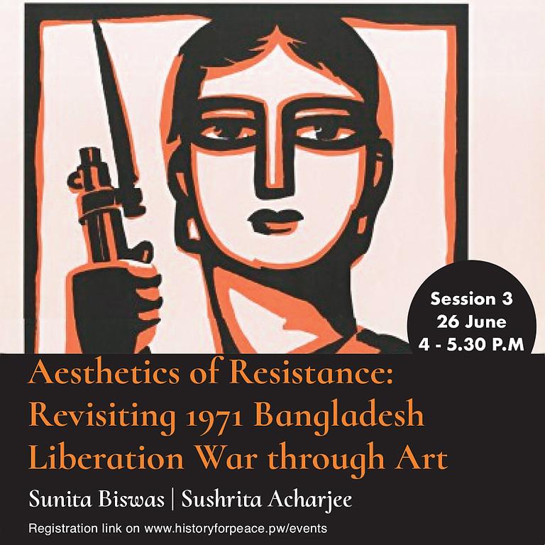 Aesthetics of Resistance: Revisiting 1971 Bangladesh Liberation War through Art - Session 3