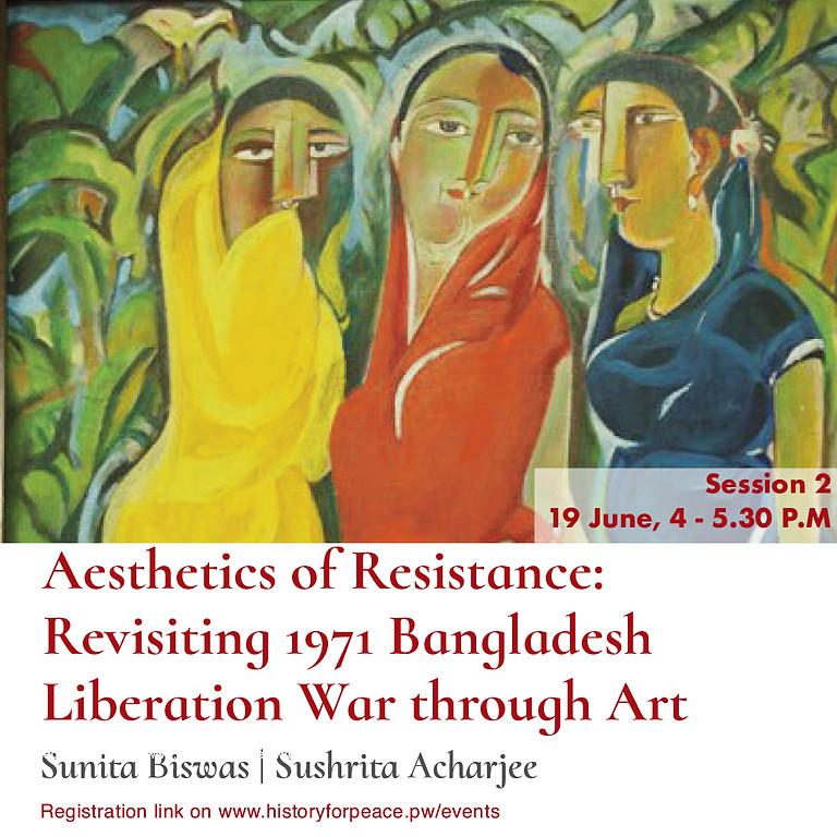 Aesthetics of Resistance: Revisiting 1971 Bangladesh Liberation War through Art - Session 2