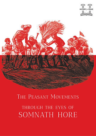 The Peasant Movements through the eyes of Somnath Hore