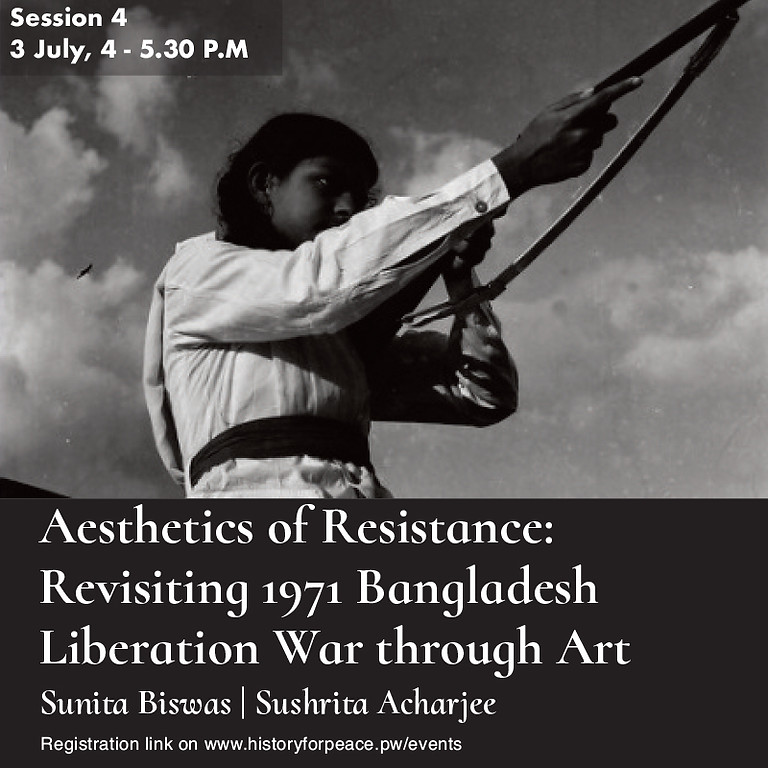 The Aesthetics of Resistance: Revisiting 1971 Bangladesh Liberation War through Art - Session 4