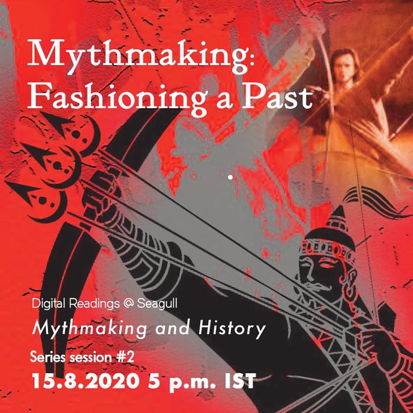 Mythmaking: Fashioning a Past