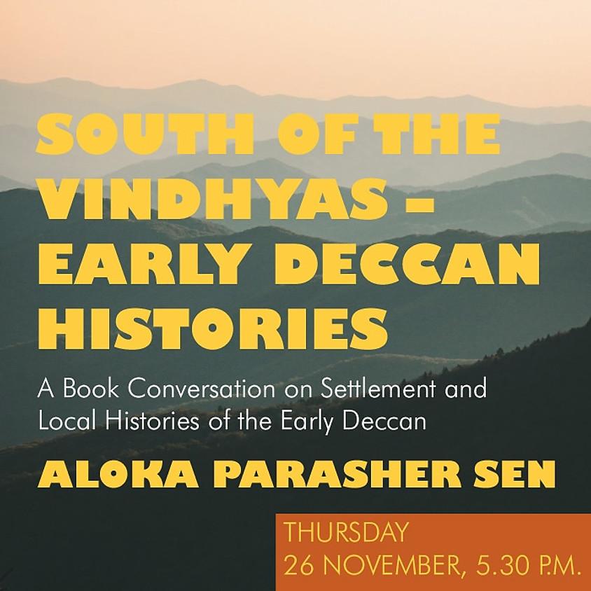 South of the Vindhyas: Early Deccan History - Aloka Parasher Sen