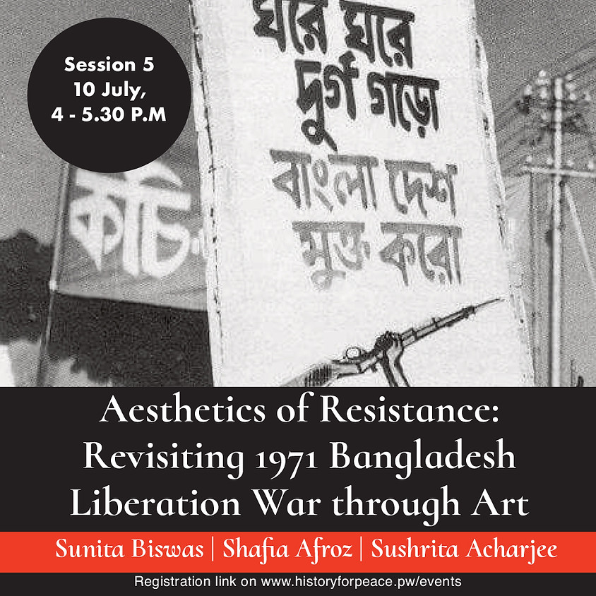 The Aesthetics of Resistance: Revisiting 1971 Bangladesh Liberation War through Art - Final Session