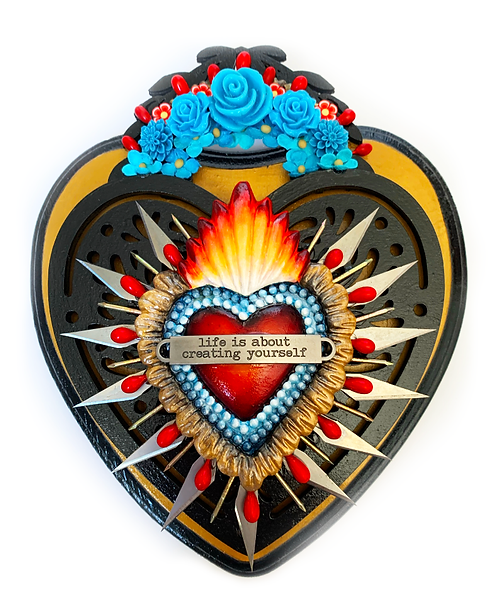 Life is About Creating Yourself Sacred Heart