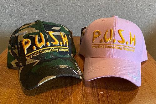 PUSH: Pray Until Something Happens Cap