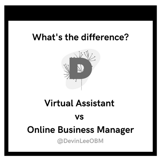Virtual Assistants and Online Business Managers: What's the difference?