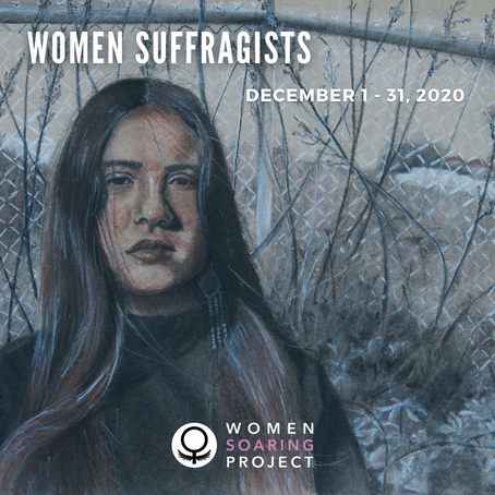 Women Suffragists Show Opens Today!