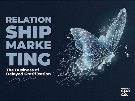 Relationship Marketing: The Business of Delayed Gratification