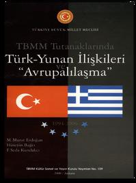 Türkiye Büyük Millet Meclisi tutanaklarında Türk-Yunan ilişkileri ve Avrupalılaşma 1994-2006