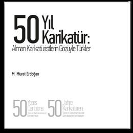 50 Yıl Karikatür: Alman Karikatürlerin Gözüyle Türkler 50 Yıl Karikatür:  Alman Karikatüristlerin Gözüyle Türkler