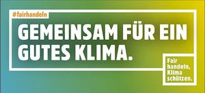 Gemeinsam für ein gutes Klima - fair handeln
