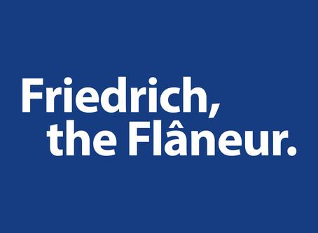 """Vorbereitungen für """"Friedrich, the Flâneur"""""""