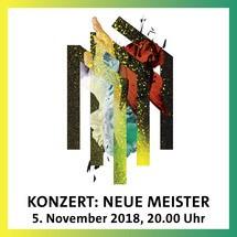 Konzert: Neue Meister