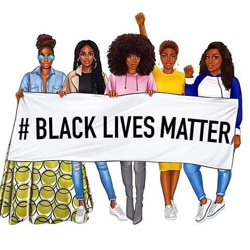 Black Lives Matter Ladies