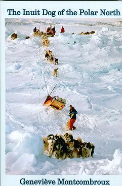 The inuit Dog of the Polar North, Geneviève Montcombroux